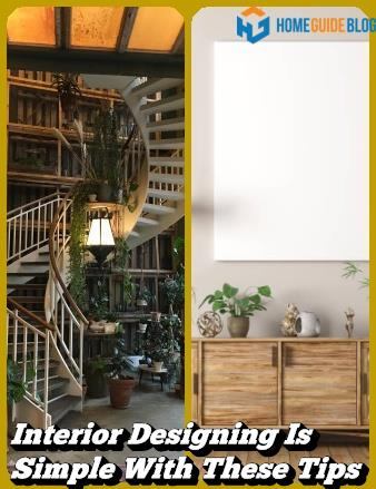 Interior Designing Is Simple With These Tips