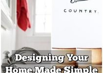 Designing Your Home Made Simple With These Easy Tips