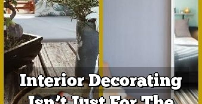Interior Decorating Isn't Just For The Pros! These Tips Can Help You Get Your Home Picture Perfect!